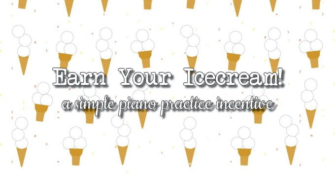 Earn your Icecream – A piano practice incentive