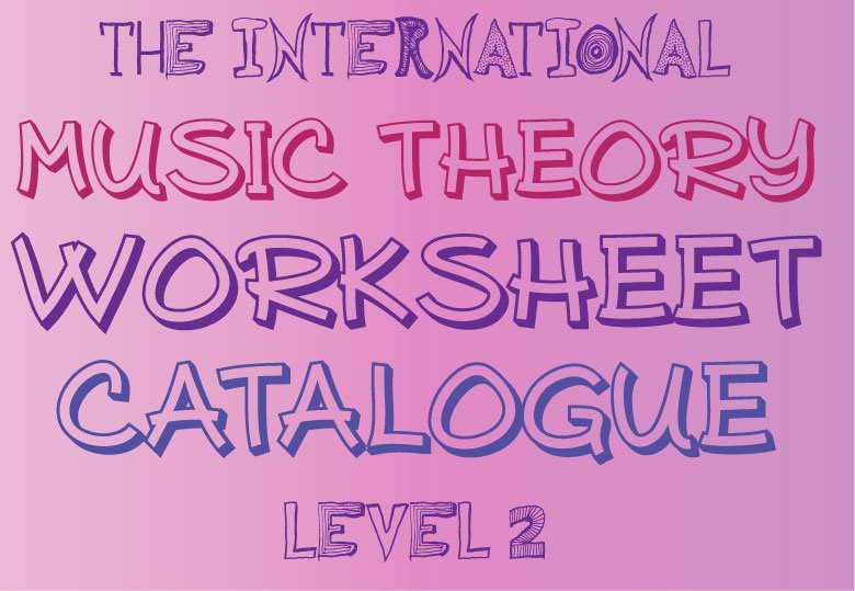 Music-Theory-Worksheet-Catalogue-LEVEL-2