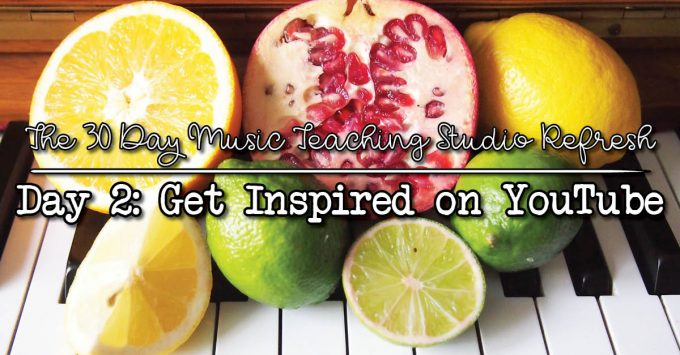 30DSR Day 2: Find Music Teaching Inspiration on YouTube