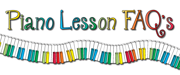 Piano lesson FAQ's