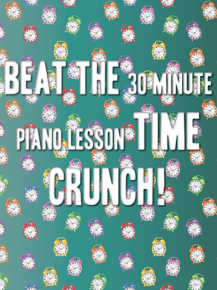 30-minute-piano-lesson-time-crunch
