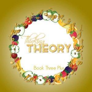Thinking Theory Book Three Plus