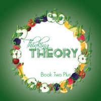 Thinking Theory Book Two Plus