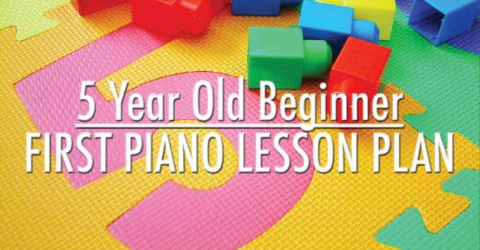 Plan the Ultimate First Piano Lesson for a Five Year Old Beginner