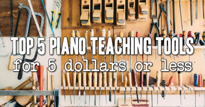 Top 5 Piano Teaching Tools for $5 or Less