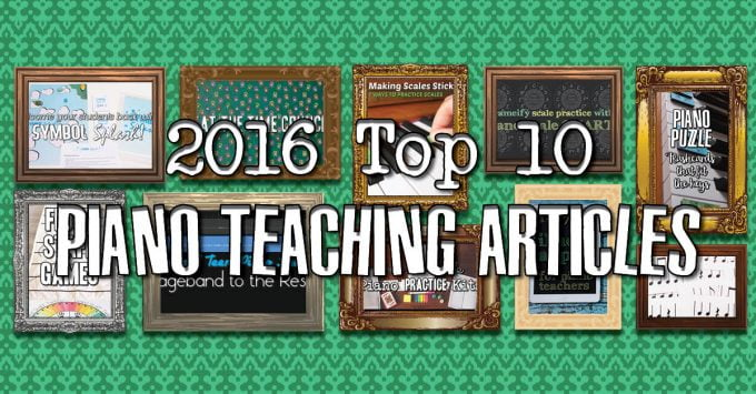 top 10 piano teaching posts of 2016