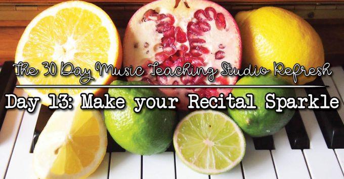 30 Day Studio Refresh Day 13 Better Recitals