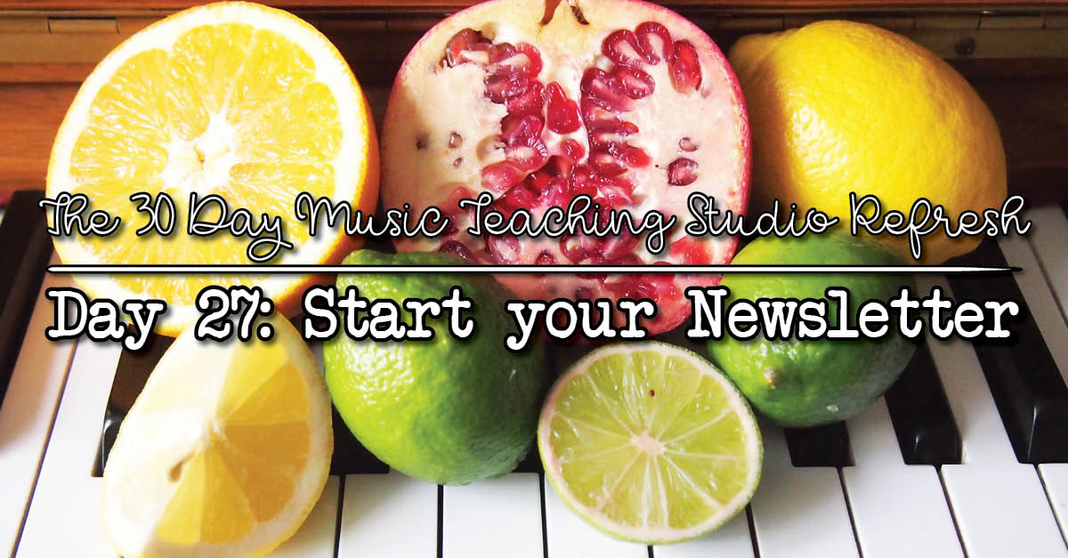 30DSR Day 27 Set up your music teaching studio newsletter