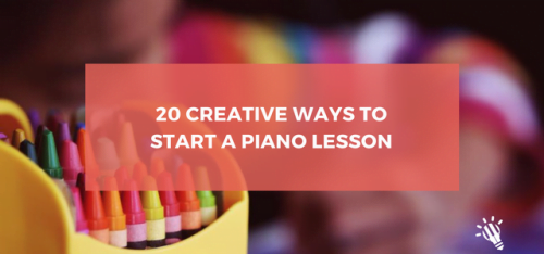 20-Creative-Ways-to-Start-a-Piano-Lesson
