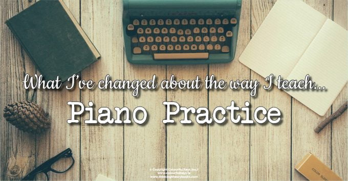 What I Wish I Knew About Teaching Piano Practice 12 Years Ago