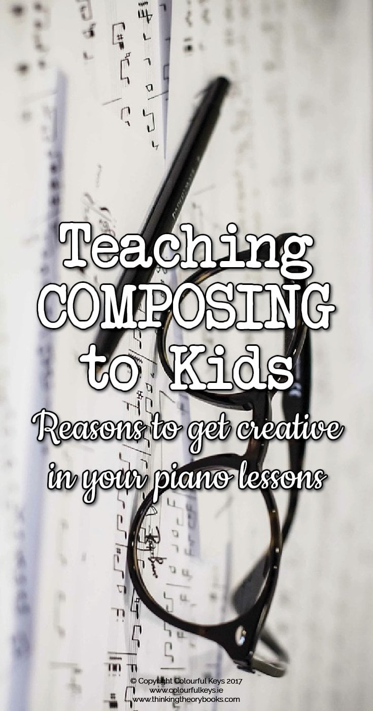 Key reasons that you need to teach your piano students to compose music, not just play it.