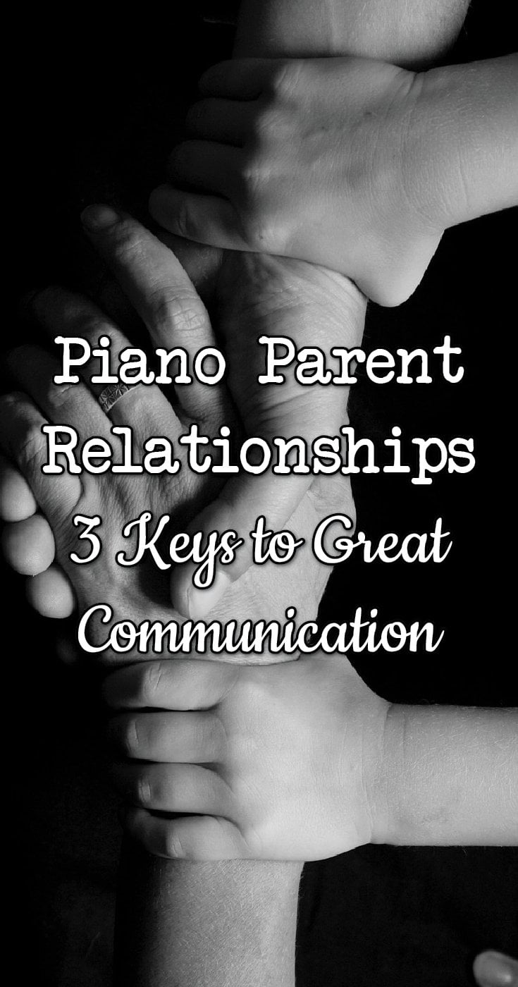 Creating great relationships with parents in our piano studio takes effective communication