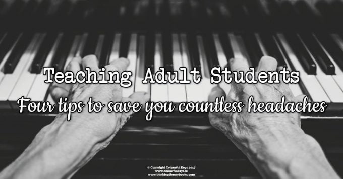 A Practical Guide to Teaching Adult Piano Students