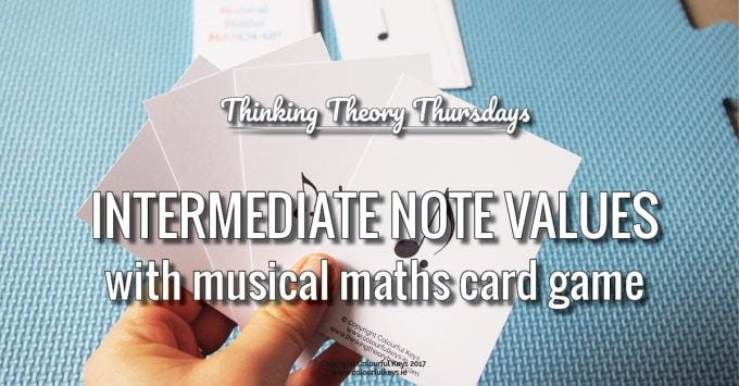 Musical Maths Game and Teaching Intermediate Note Values