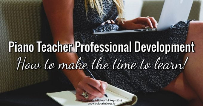 How to Find Time for Professional Development as a Piano Teacher