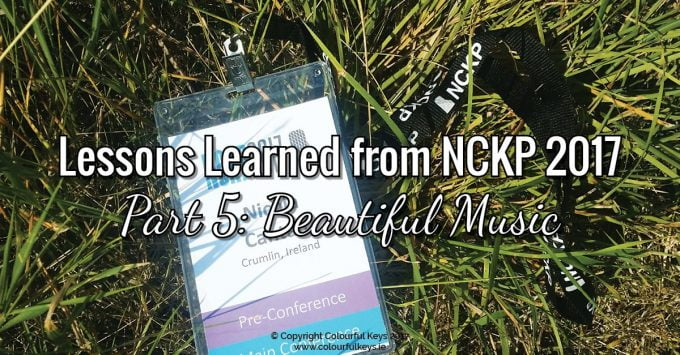 Lessons Learned from NCKP 2017 Part 5: Beautiful Music
