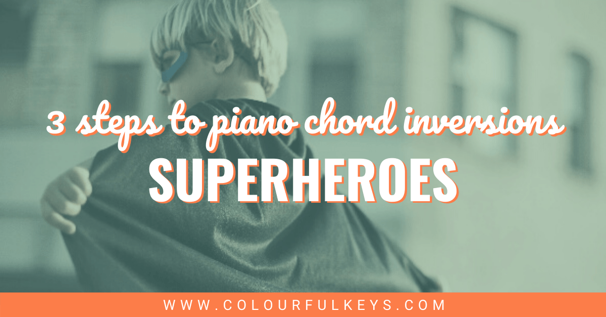 3 Steps to Piano Chord Inversions Superheroes 2