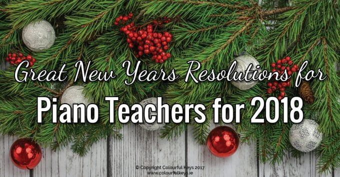 31 Achievable New Years Resolutions for Piano Teachers