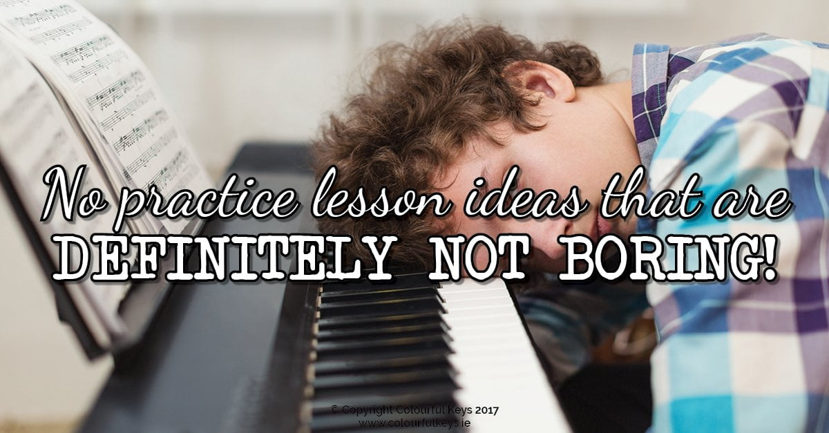 8 no practice piano lesson ideas for busy piano students colourful 8 no practice piano lesson ideas for busy piano students colourful keys ibookread Read Online