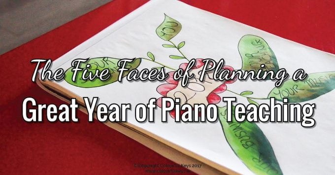 The Five Faces of Piano Teacher Planning for a New Year