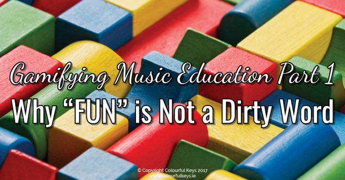 """Gamifying Music Instruction Part 1: Why """"FUN"""" is Not a Dirty Word."""