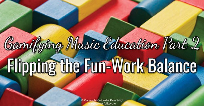 Gamifying Music Instruction Part 2: Flipping the fun-work balance