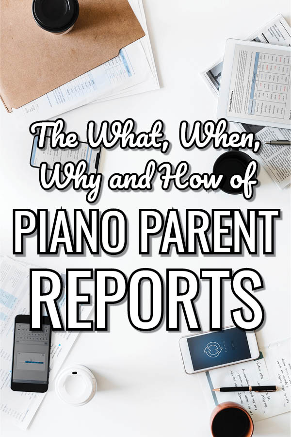 Piano Parent Reports What, When, Why and How8