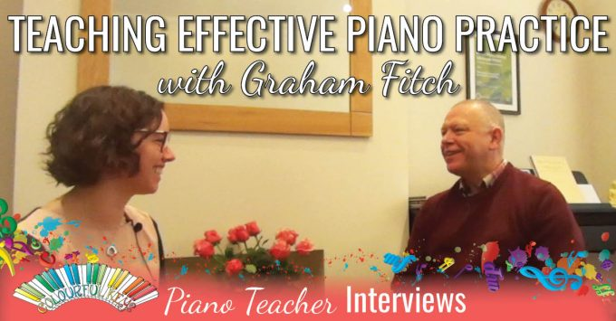 Teaching and Practising Practice Strategies with Graham Fitch