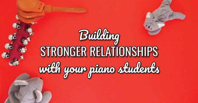 3 Simple Rules for Creating Rapport with Your Piano Students