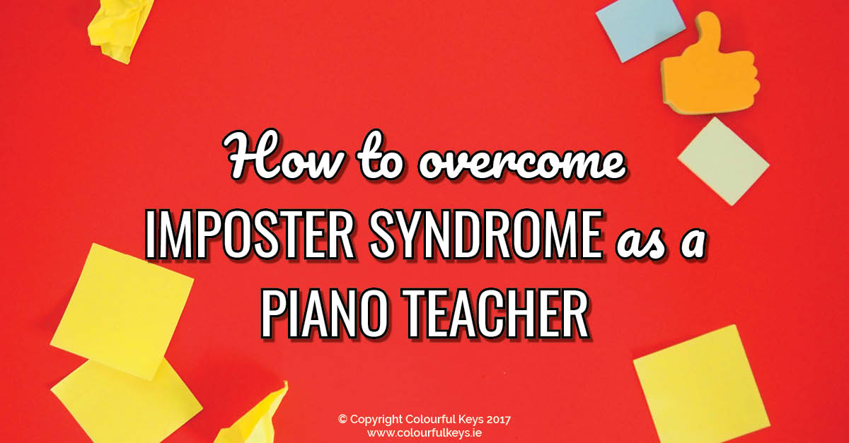 Battling Imposter Syndrome and Becoming a Confident Piano Teacher