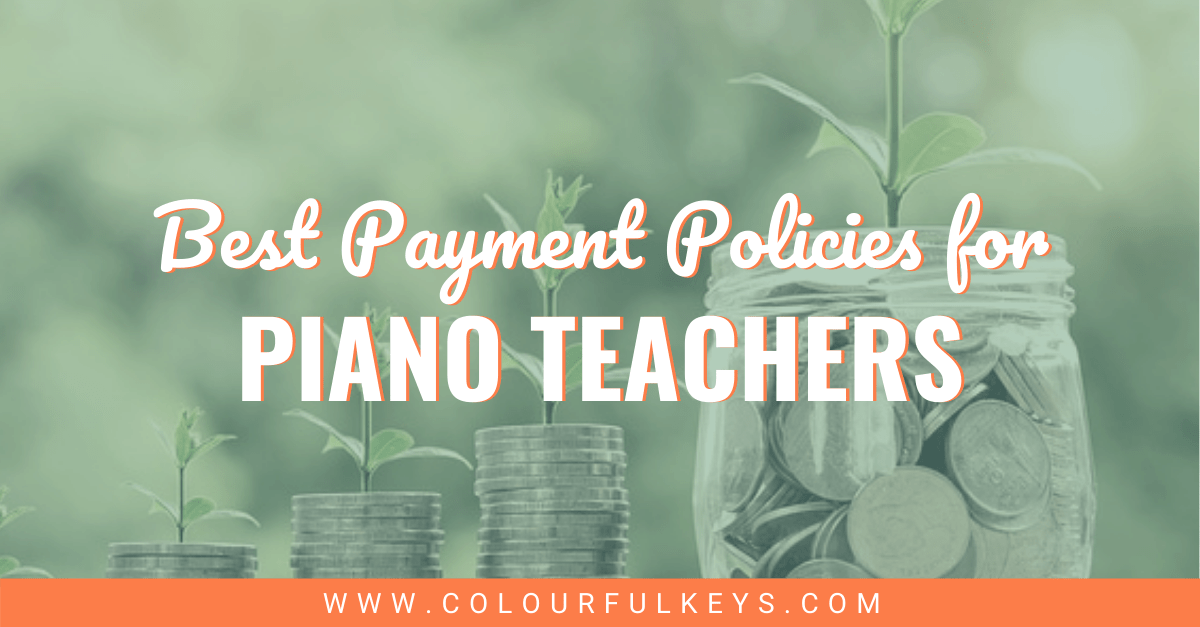 Best Payment Policies for Piano Teachers