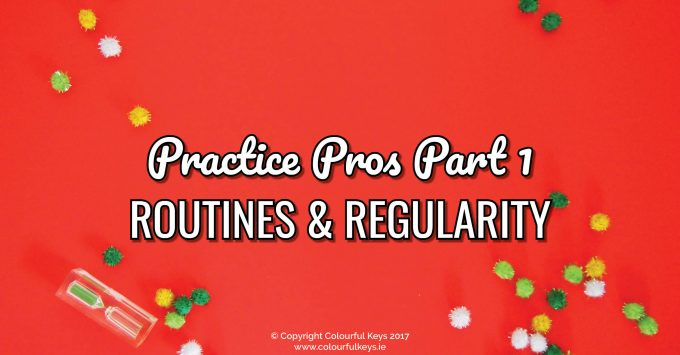 Creating Piano Practice Pros Part 1: Practice Routines and Regularity