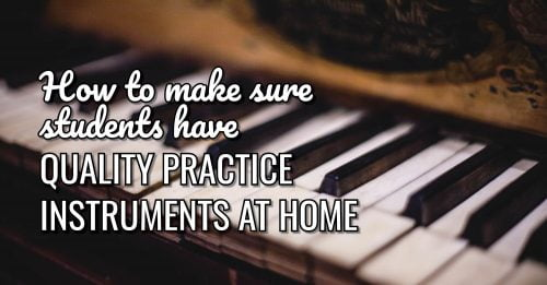 How to make sure students have great pianos at home