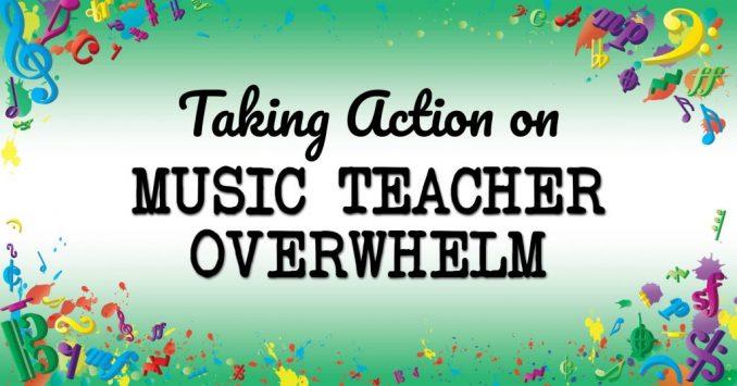 VMT-005-Taking-Action-Against-Music-Teacher-Overwhelm-2-1024x536