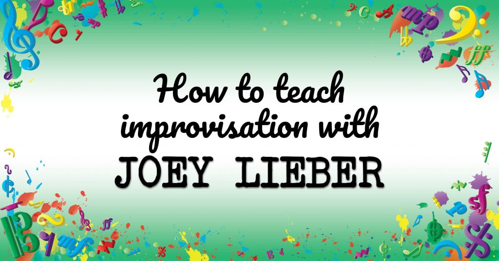 VMT006-How-to-teach-improvisation-with-Joey-Lieber2-1024x536