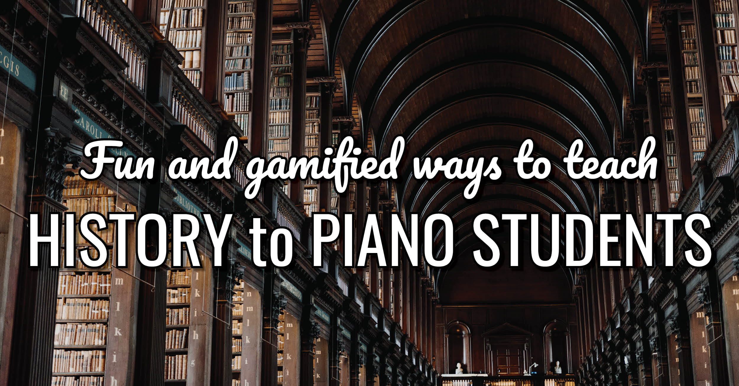 9 Fun Ways to Teach Music History to Piano Students
