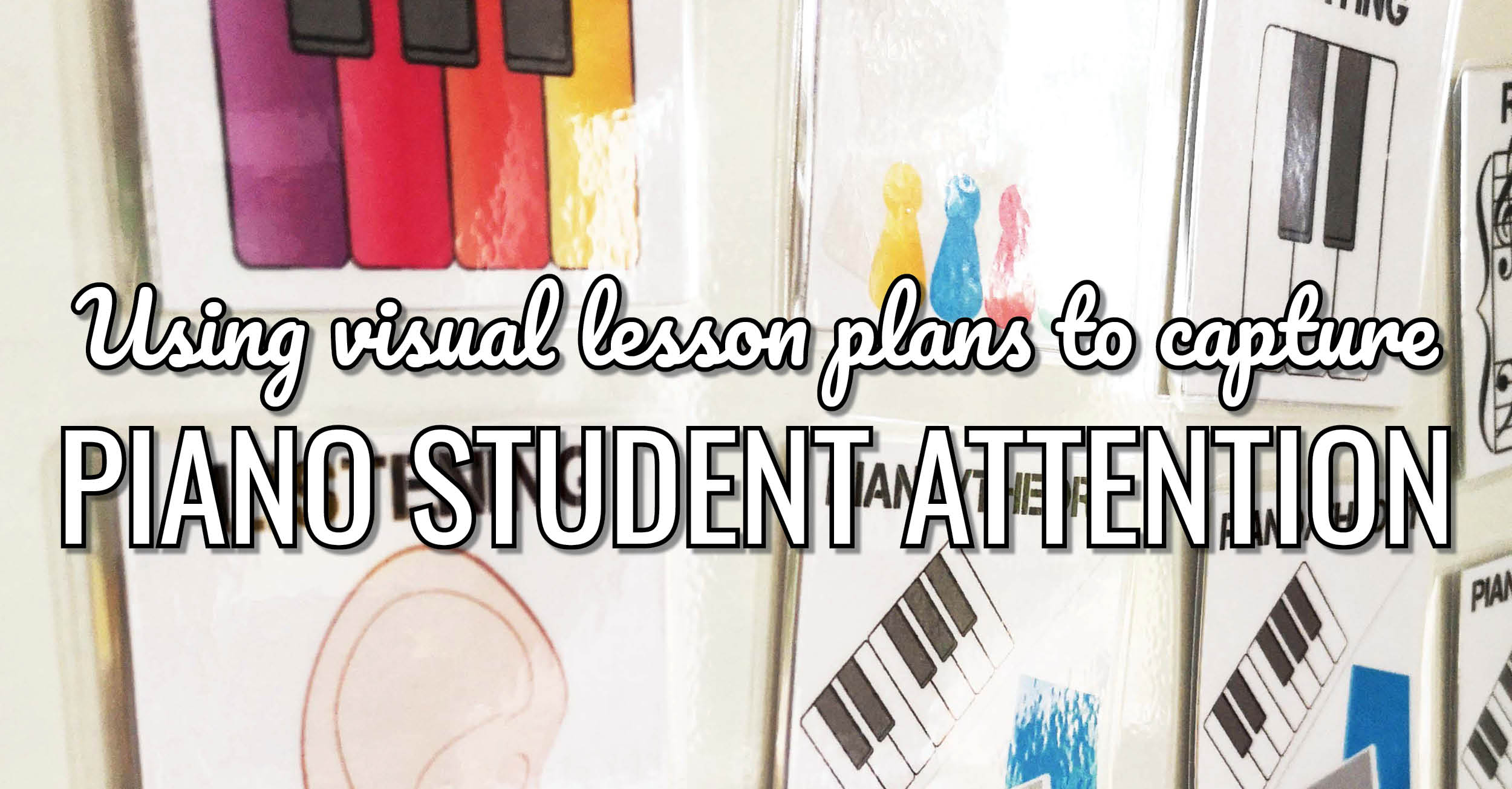 What Visual Piano Lesson Plans Can Do for Piano Student Attention
