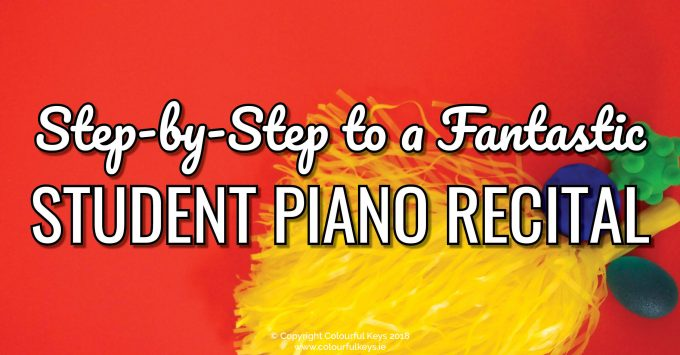 Step-by-Step to a Fantastic Piano Recital (Part 1)
