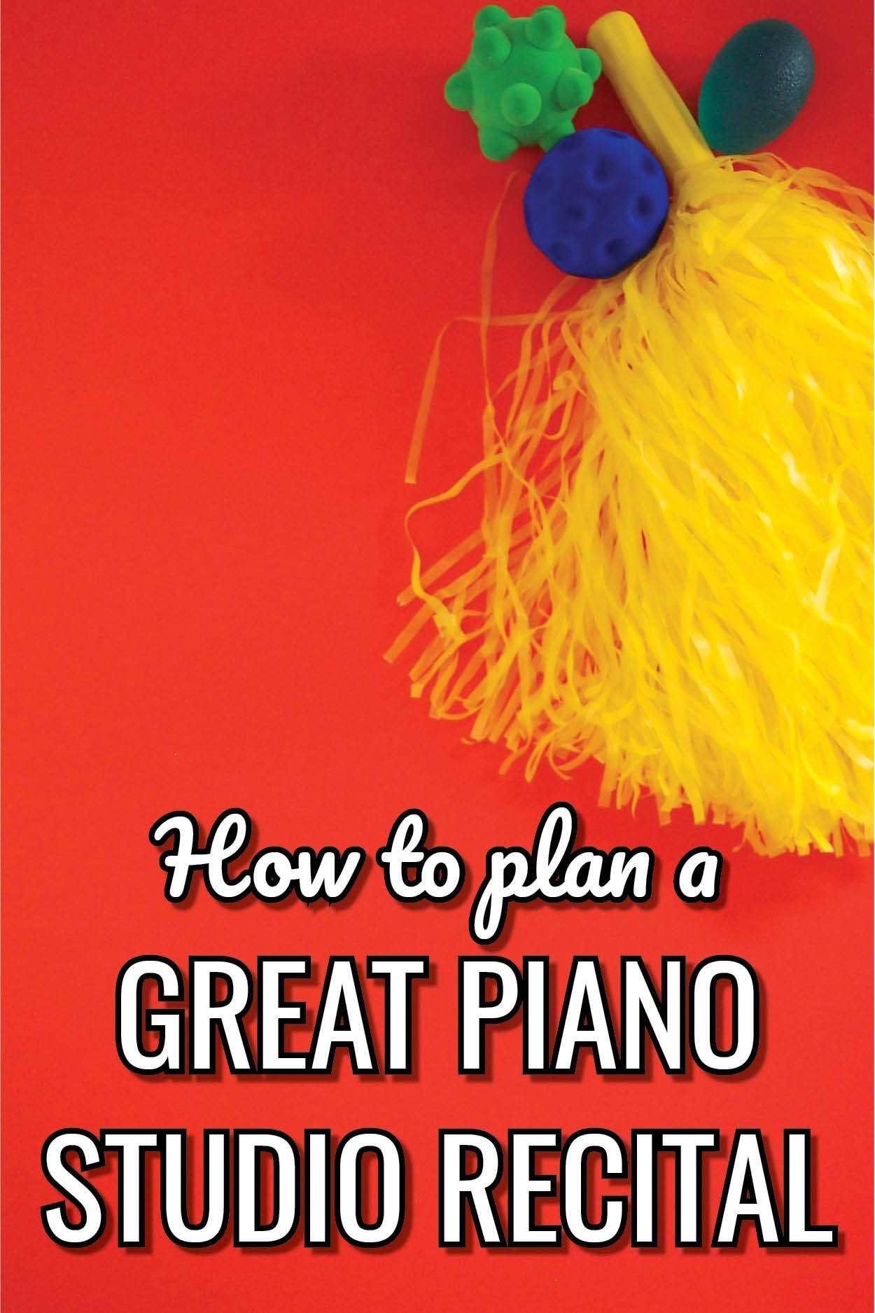 How to plan and host an amazing recital