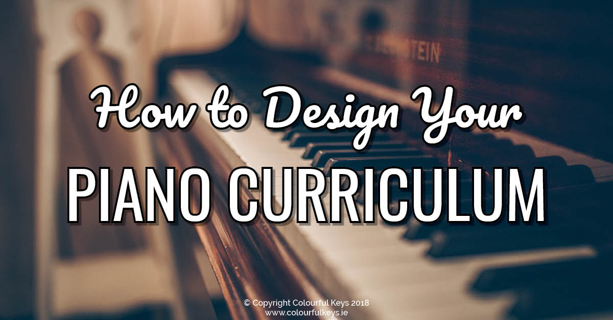 The Ultimate Guide to Your Piano Teaching Curriculum (Part 2)2