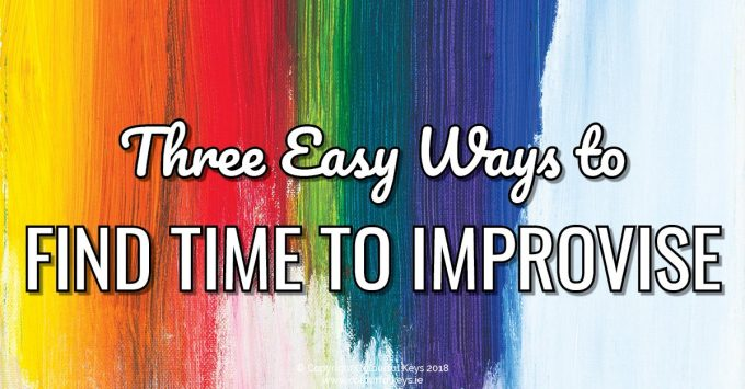 3 Easy Ways to Find Time to Improvise in Your Piano Lessons