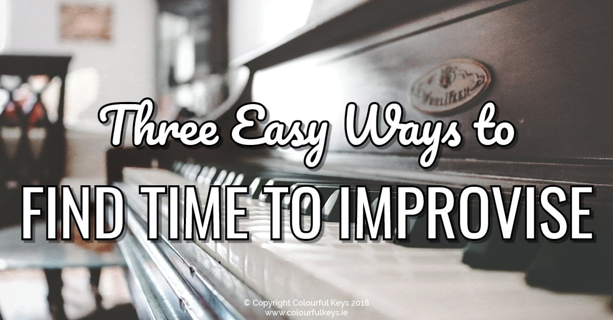 3 Easy Ways to Find Time to Improvise in Your Piano Lessons2