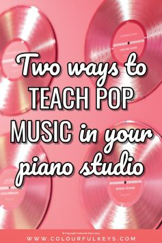 What to do when your piano students want to learn pop - two different teaching methods to try!