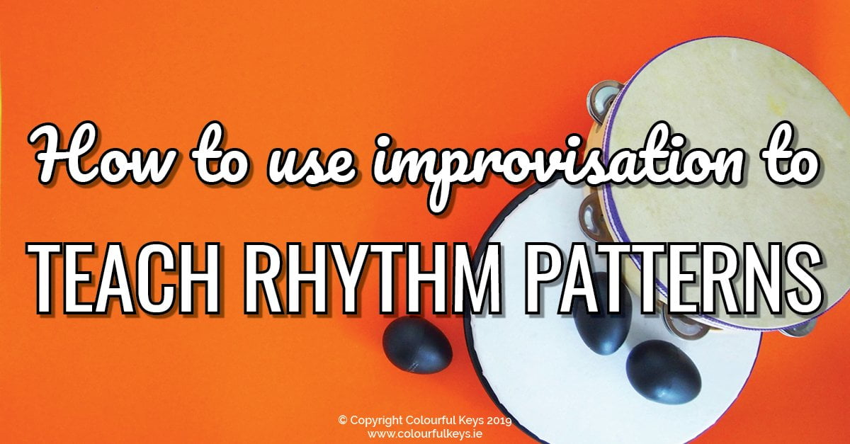 How to Use Improvisation to Teach Rhythm Patterns