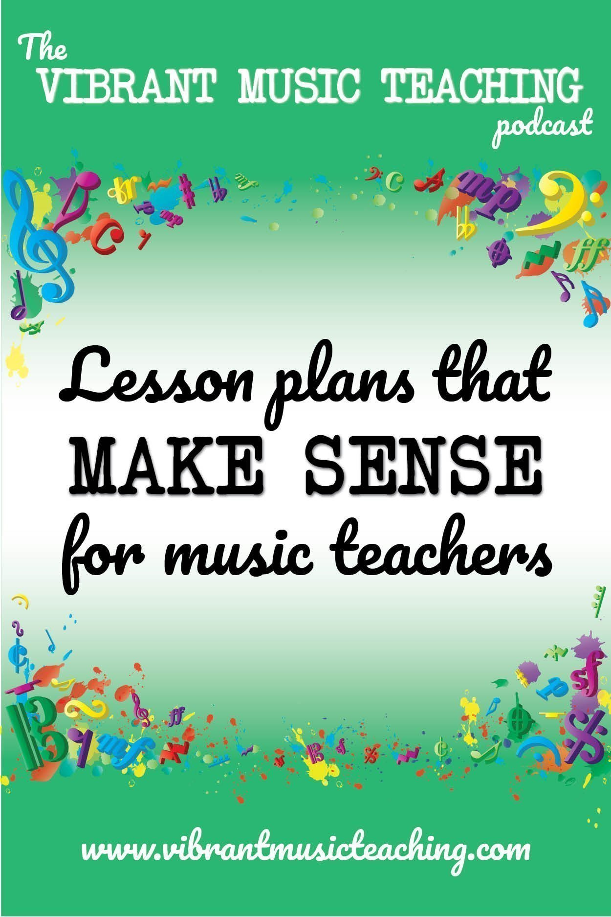 VMT 004 - Lesson plans that make sense for music teachers