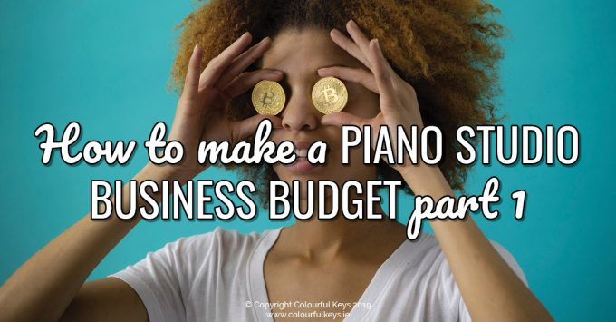 How to make a piano studio business budget (part 1)