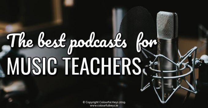 My favourite podcasts for music teachers