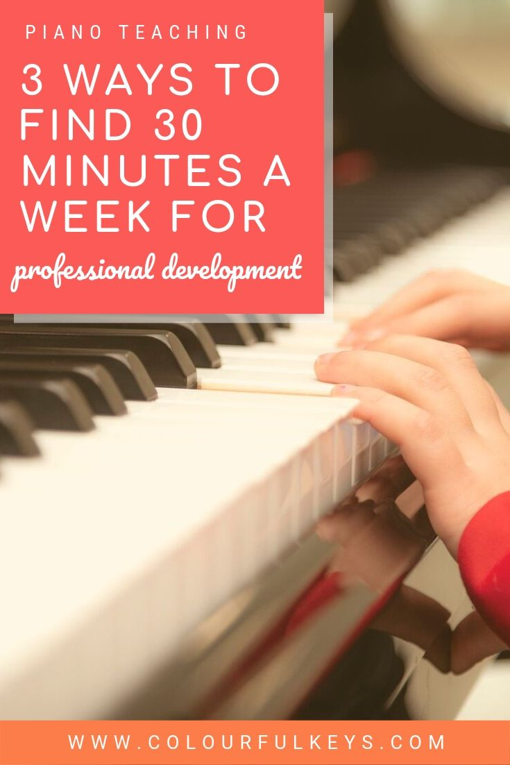 3 Ways to Find 30 Minutes a Week for Professional Development