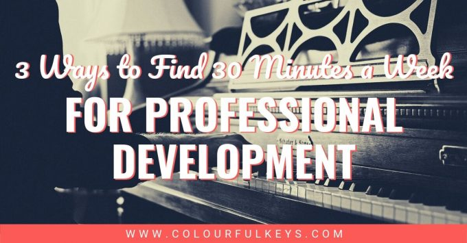 3 Ways to Find 30 Minutes a Week: Professional Development for Piano Teachers 1