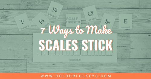 7 Ways to Make Scales Stick